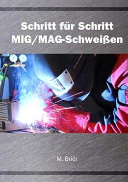 Schritt für Schritt MIG/MAG Schweißen | Buch Anleitung für Schweißer